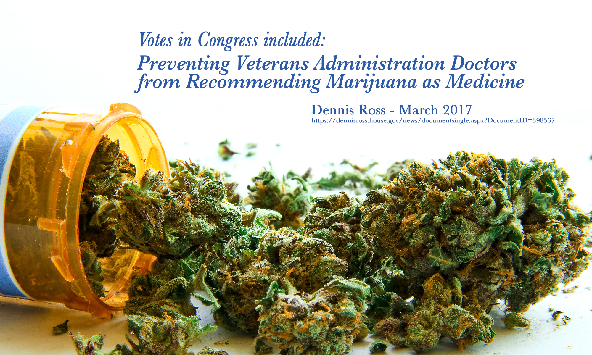 "Denis Ross boasts about ""Preventing Veterans Administration Doctors from Recommending Marijuana as Medicine"""